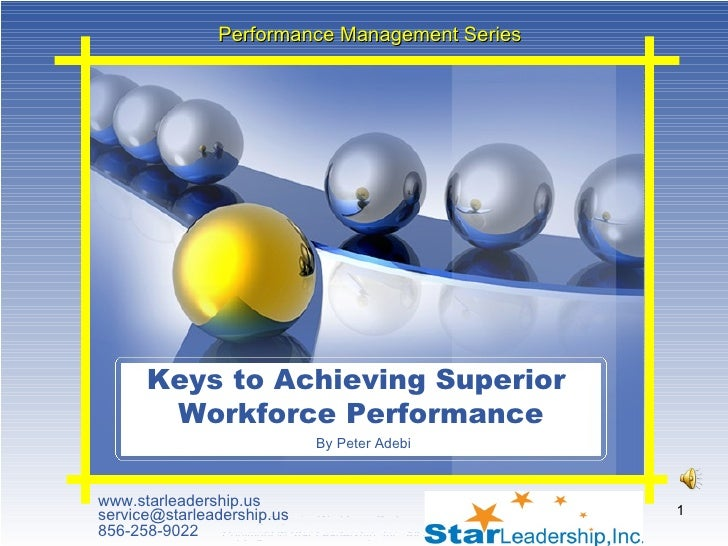 www.starleadership.us  [email_address] 856-258-9022 Keys to Achieving Superior  Workforce Performance Performance Manageme...