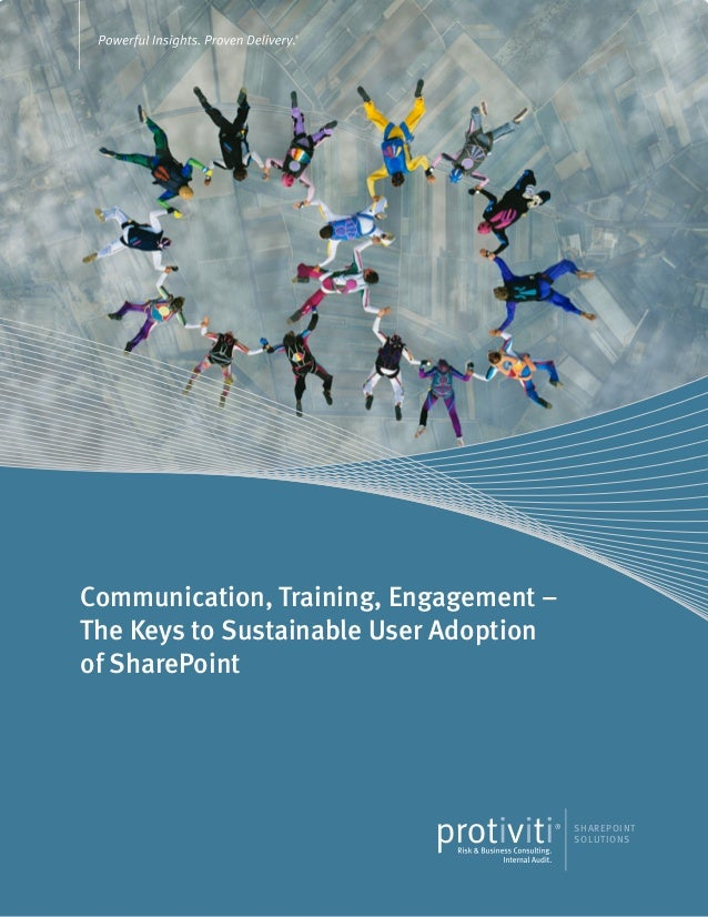 Communication, Training, Engagement – The Keys to Sustainable User Adoption of SharePoint SHAREPOINT SOLUTIONS