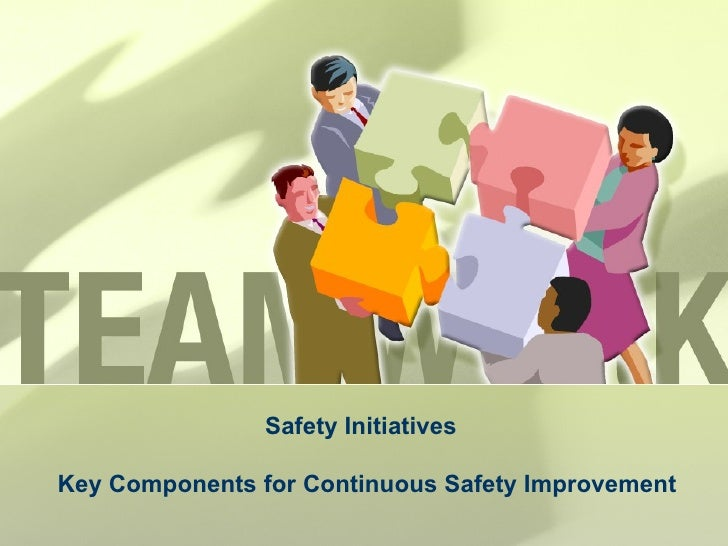 Safety Initiatives Key Components for Continuous Safety Improvement