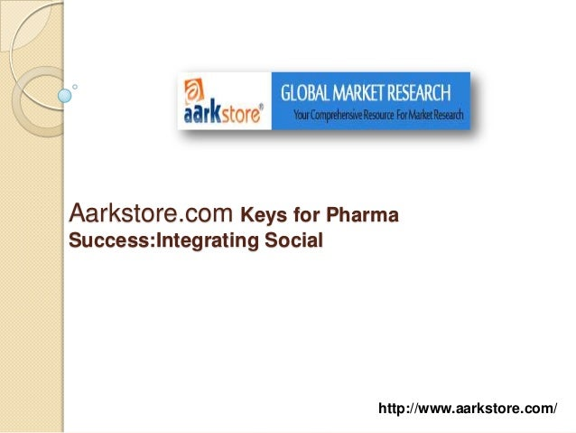 Aarkstore.com Keys for PharmaSuccess:Integrating Social                             http://www.aarkstore.com/
