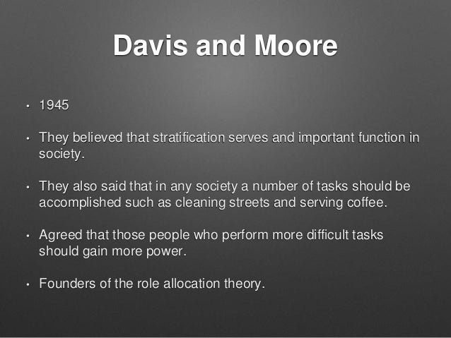 what is the davis and moore thesis Davis moore thesis social stratification is beneficial to and necessary in from sociology 110 at valparaiso.
