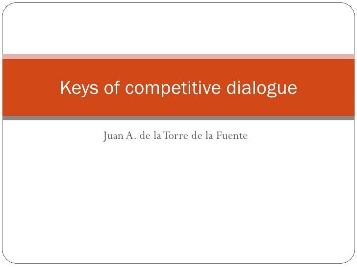 Juan A. de la Torre de la Fuente Keys of competitive dialogue