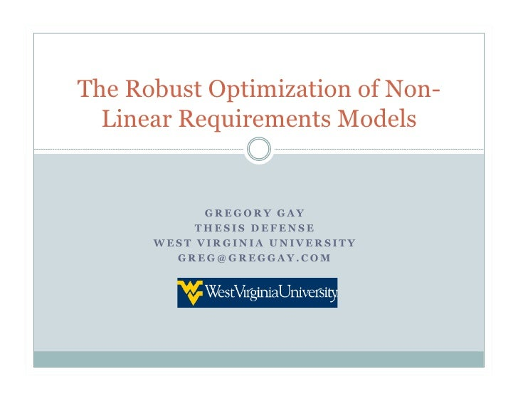 The Robust Optimization of Non-   Linear Requirements Models               GREGORY GAY            THESIS DEFENSE       WES...