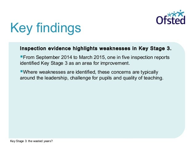 Key stage 3: the wasted years? Key findings and recommendations