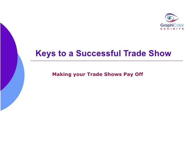 Keys to a Successful Trade Show   Making your Trade Shows Pay Off