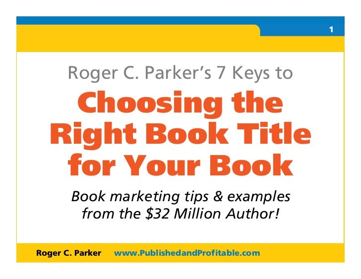 R O                                                1       Roger C. Parker's 7 Keys to        Choosing the      Right Book...