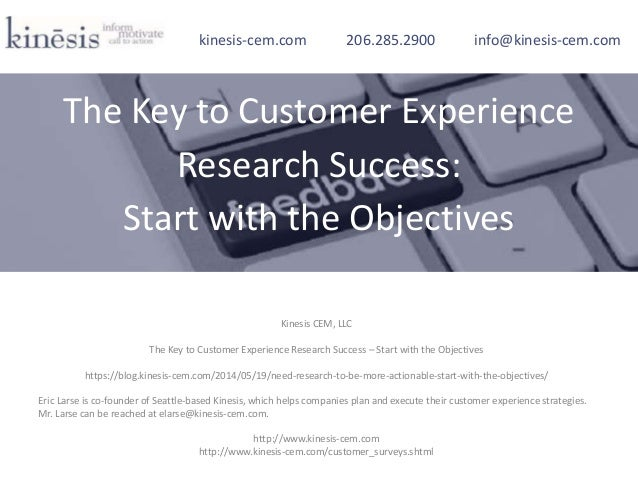 Kinesis CEM, LLC The Key to Customer Experience Research Success – Start with the Objectives https://blog.kinesis-cem.com/...