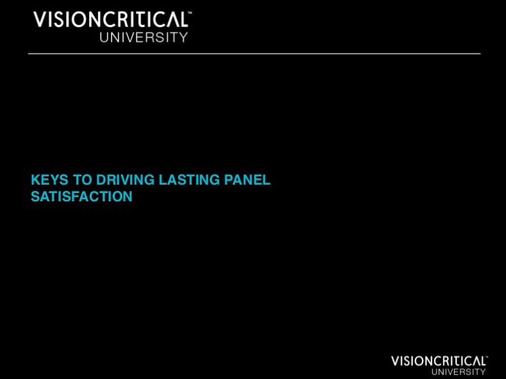 KEYS TO DRIVING LASTING PANELSATISFACTION