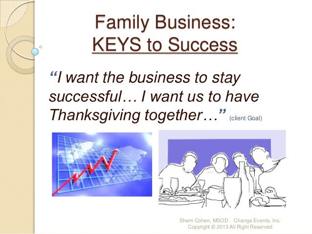 "Family Business: KEYS to Success ""I want the business to stay successful… I want us to have Thanksgiving together…""  (clie..."