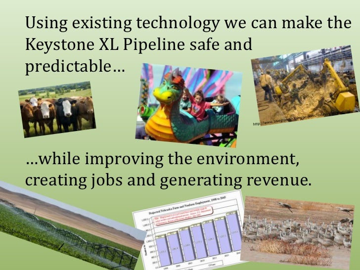 Using existing technology we can make the Keystone XL Pipeline safe and predictable…<br />…while improving the environment...