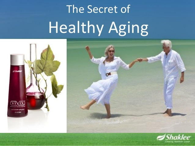 The Secret ofHealthy Aging