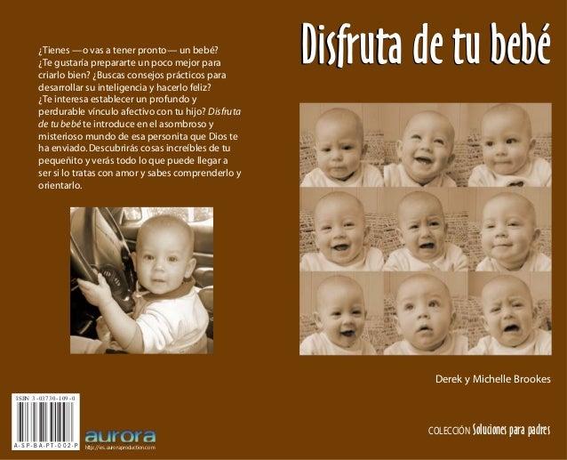 ISBN 3-03730-109-0A - S P - B A - P T - 0 0 2 - P http://es.auroraproduction.com¿Tienes —o vas a tener pronto— un bebé?¿Te...