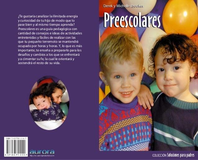 ISBN 3-03730-114-7COLECCIÓN Soluciones para padresPreescolaresPreescolaresA - S P - B A - P T - 0 0 3 - P http://es.aurora...