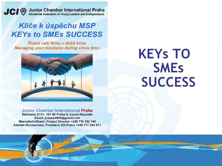 <ul><li>KEYs TO SMEs SUCCESS </li></ul>