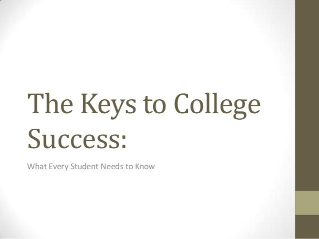 The Keys to College Success: What Every Student Needs to Know