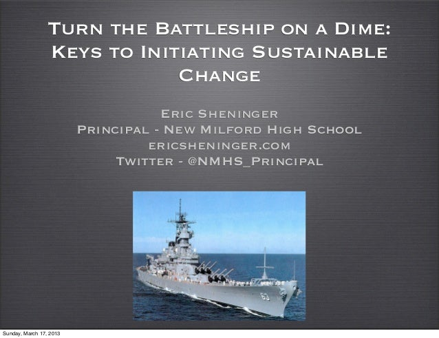 Turn the Battleship on a Dime:                 Keys to Initiating Sustainable                             Change          ...