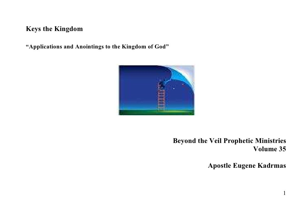 """Keys the Kingdom  """"Applications and Anointings to the Kingdom of God""""                                                     ..."""