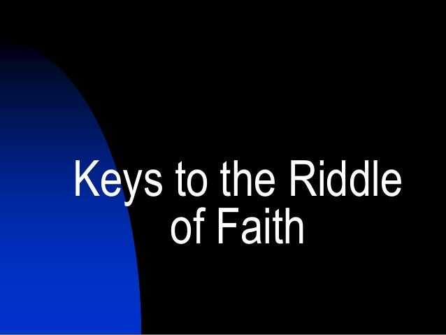 Keys to the Riddle of Faith