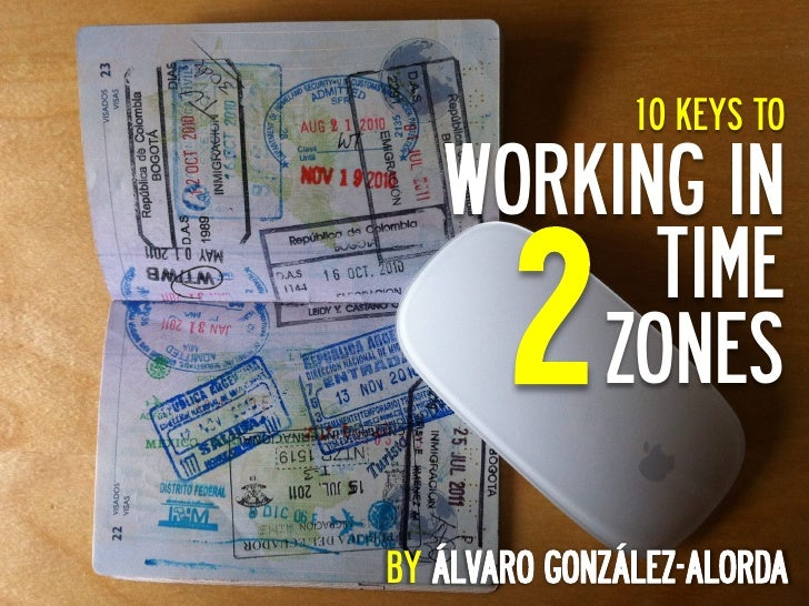 10 KEYS TO     WORKING IN      2    TIME         ZONESBY