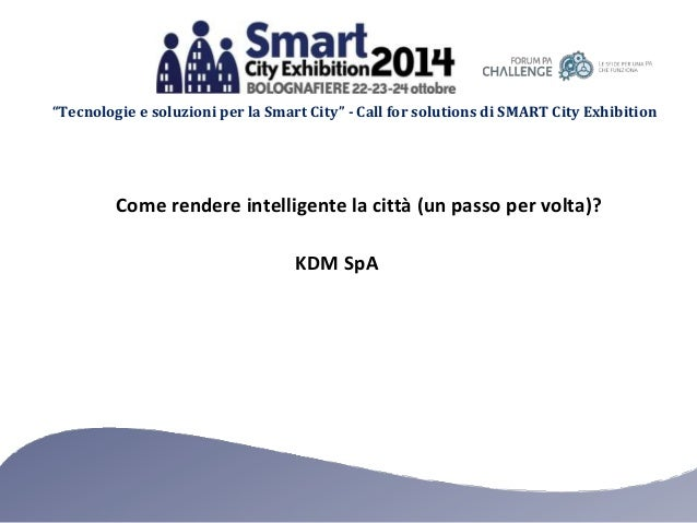 """Tecnologie e soluzioni per la Smart City"" - Call for solutions di SMART City Exhibition  Come rendere intelligente la cit..."
