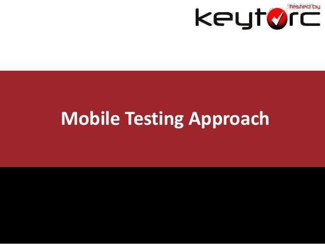 Mobile Testing Approach