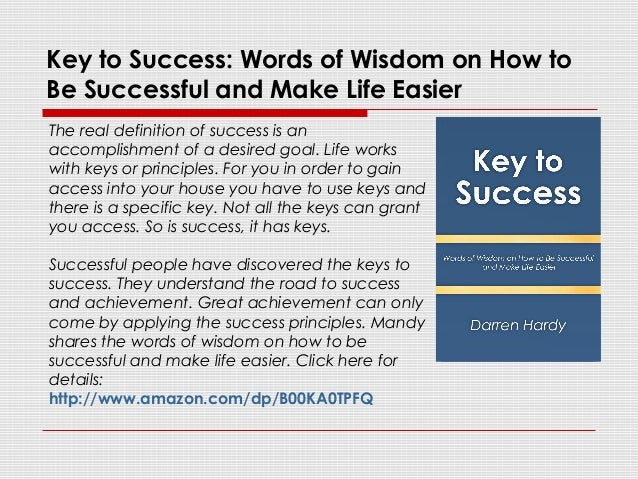 Key to Success: Words of Wisdom on How to Be Successful and