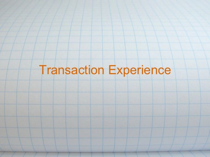 Transaction Experience