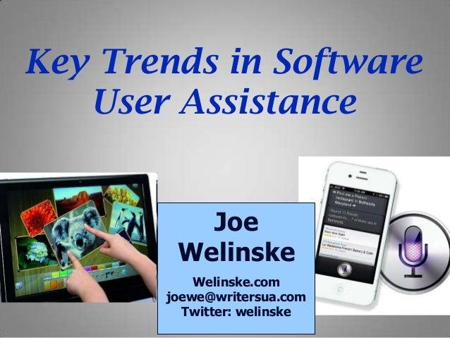 Key Trends in Software   User Assistance          Joe        Welinske           Welinske.com       joewe@writersua.com    ...