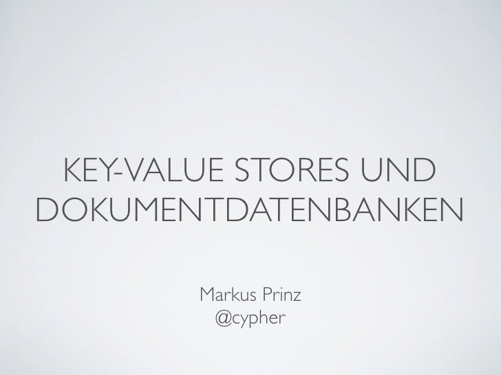 Key Value Stores and Document Databases