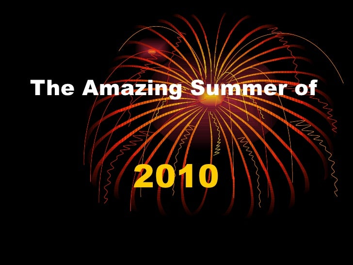 The Amazing Summer of 2010