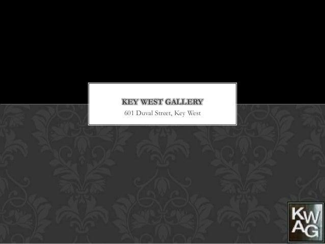 KEY WEST GALLERY601 Duval Street, Key West