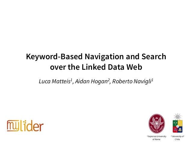 Keyword-Based Navigation and Search over the Linked Data Web Luca Matteis1, Aidan Hogan2, Roberto Navigli1 1 Sapienza Univ...