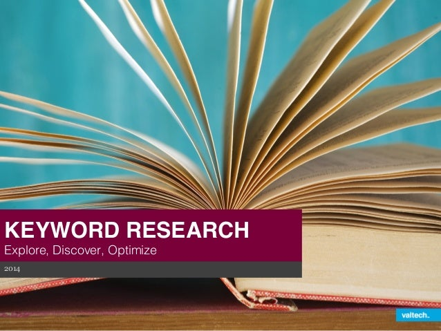 KEYWORD RESEARCH  Explore, Discover, Optimize!  2014