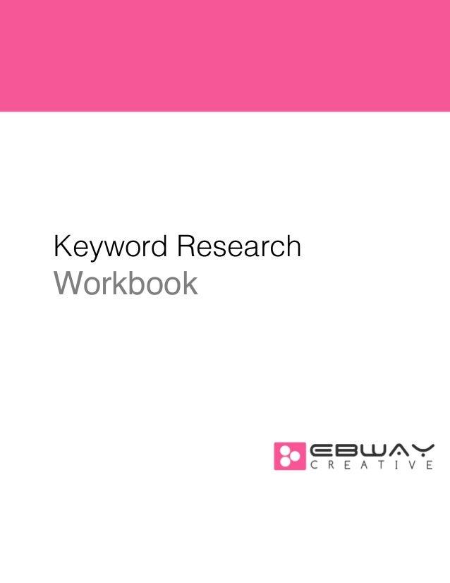 ! ! !  Keyword Research  Workbook! ! ! ! ! ! ! ! ! ! ! ! ! ! !