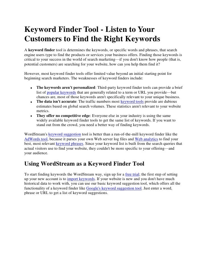 Keyword Finder Tool - Listen to Your Customers to Find the Right Keywords<br />A keyword finder tool is determines the key...