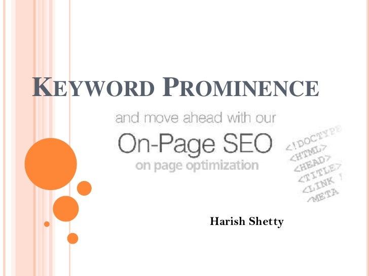 Keyword Prominence<br />Harish Shetty<br />