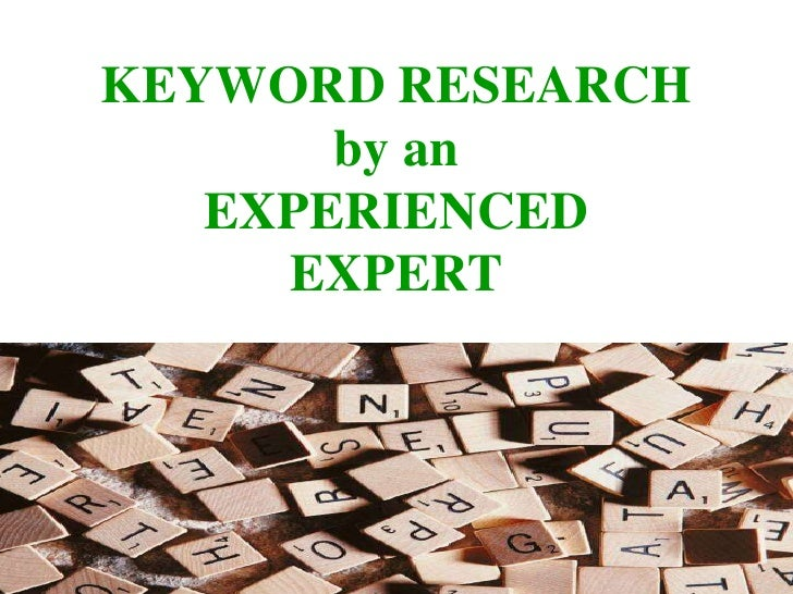 KEYWORD RESEARCH by an EXPERIENCED EXPERT<br />