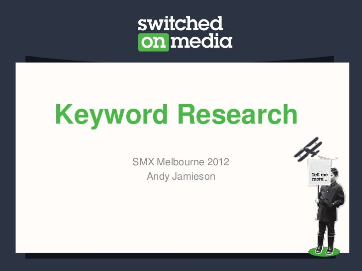 Keyword Research     SMX Melbourne 2012       Andy Jamieson