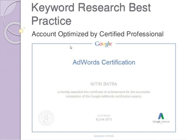 Keyword Research Best Practice Account Optimized by Certified Professional