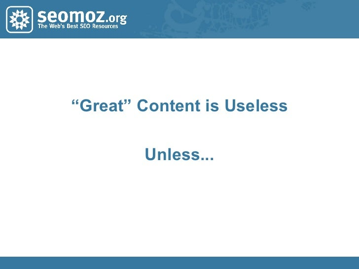 """"""" Great"""" Content is Useless Unless..."""