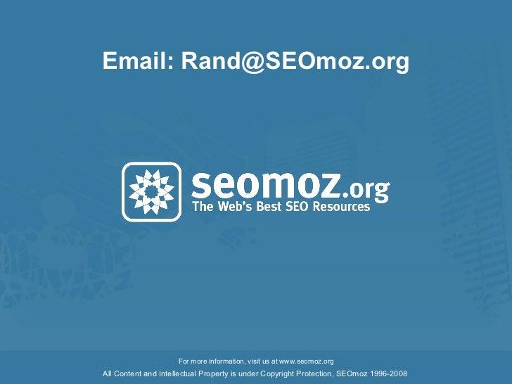 Email: Rand@SEOmoz.org