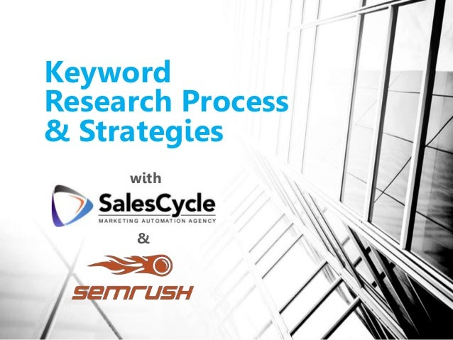 Keyword Research Process & Strategies with &