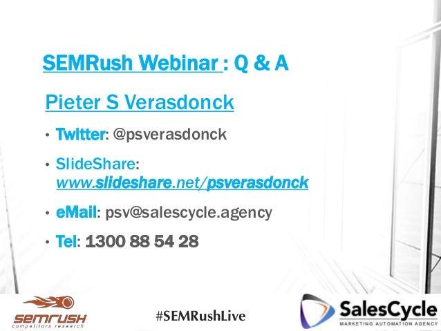 SEMRush Webinar : Q & A Pieter S Verasdonck • Twitter: @psverasdonck • SlideShare: www.slideshare.net/psverasdonck • eMail...