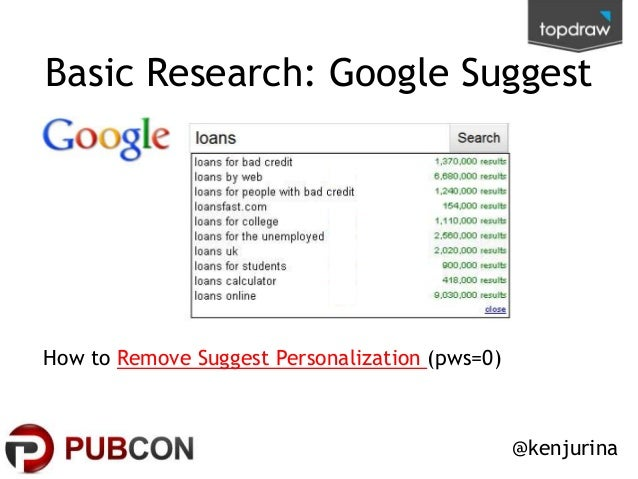 Basic Research: Google Suggest  How to Remove Suggest Personalization (pws=0)  @kenjurina