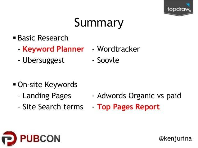 32  Summary  Basic Research - Keyword Planner - Wordtracker - Ubersuggest - Soovle   On-site Keywords – Landing Pages – ...