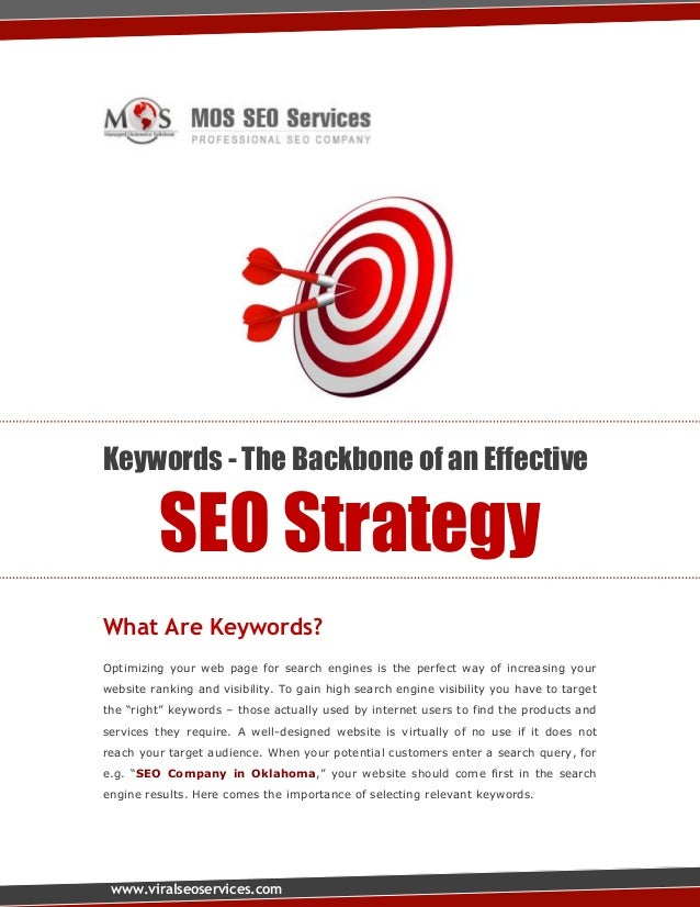 Keywords - The Backbone of an Effective  SEO Strategy What Are Keywords? Optimizing your web page for search engines is th...