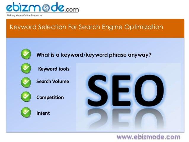 Keyword Selection For Search Engine Optimization        What is a keyword/keyword phrase anyway?        Keyword tools     ...