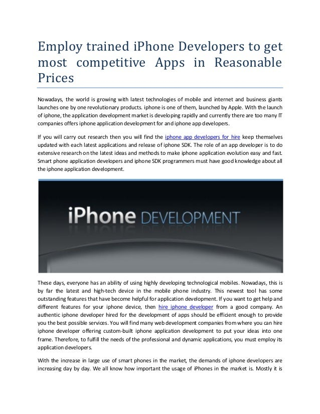 Employ trained iPhone Developers to getmost competitive Apps in ReasonablePricesNowadays, the world is growing with latest...