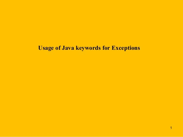 Usage of Java keywords for Exceptions                                        1