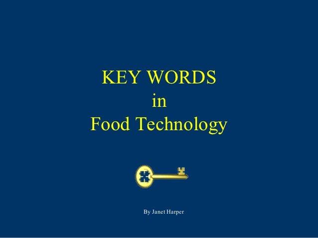 KEY WORDS       inFood Technology     By Janet Harper